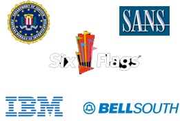 FBI, SANS, Six Flags, IBM, Bell South